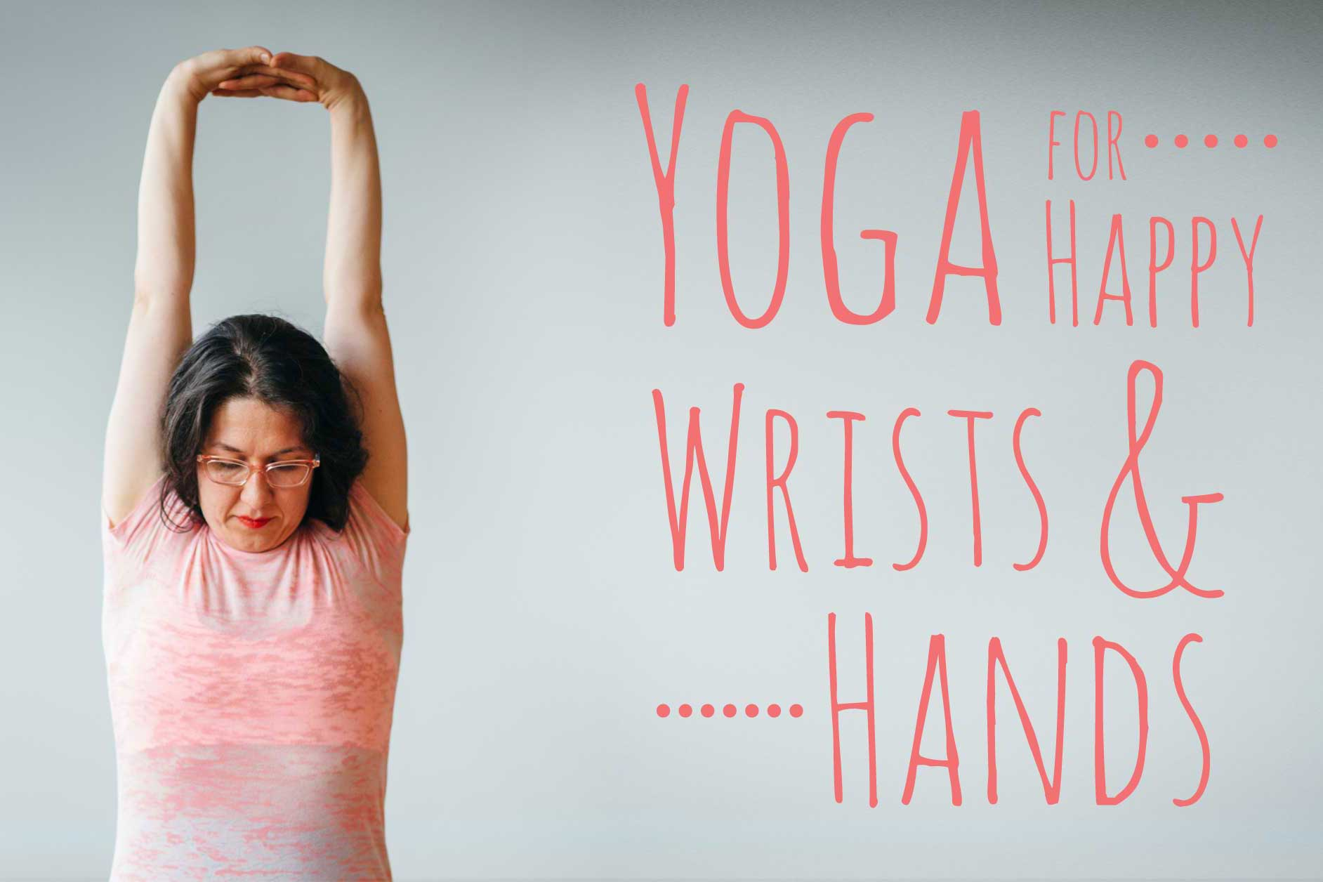 Yoga for Happy Wrists and Hands | Live Yoga Now